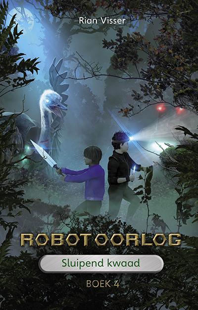 Robotoorlog – Boek 4: Sluipend kwaad